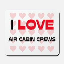 I LOVE AIR CABIN CREWS Mousepad