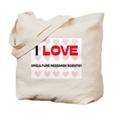 I LOVE AGRICULTURE RESEARCH SCIENTISTS Tote Bag