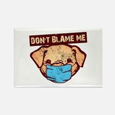 Don't Blame Me Rectangle Magnet