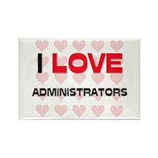 I LOVE ADMINISTRATORS Rectangle Magnet