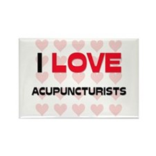 I LOVE ACUPUNCTURISTS Rectangle Magnet