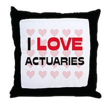 I LOVE ACTUARIES Throw Pillow