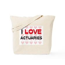 I LOVE ACTUARIES Tote Bag