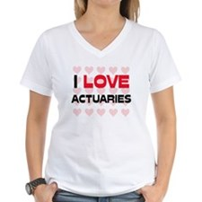 I LOVE ACTUARIES Shirt