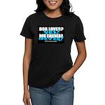 Dog Lover? Yes. Dog Chainer? Women's Dark T-Shirt