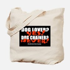 Dog Lover? Yes. Dog Chainer? Tote Bag