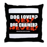 Dog Lover? Yes. Dog Chainer? Throw Pillow