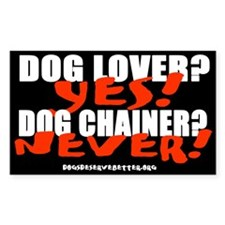 Dog Lover? Yes. Dog Chainer? Rectangle Decal
