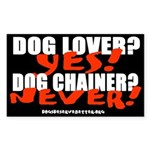 Dog Lover? Yes. Dog Chainer? Rectangle Sticker