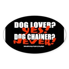 Dog Lover? Yes. Dog Chainer? Oval Decal