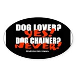 Dog Lover? Yes. Dog Chainer? Oval Sticker