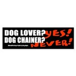 Dog Lover? Yes. Dog Chainer? Sticker (Bumper 50 pk