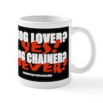 Dog Lover? Yes. Dog Chainer? Mug