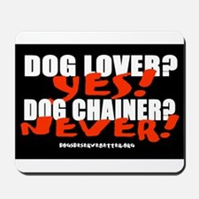 Dog Lover? Yes. Dog Chainer? Mousepad