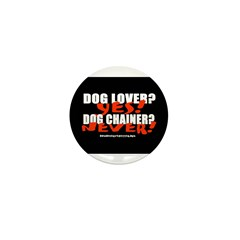 Dog Lover? Yes. Dog Chainer? Mini Button (100 pack