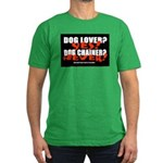 Dog Lover? Yes. Dog Chainer? Men's Fitted T-Shirt