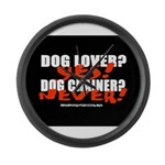 Dog Lover? Yes. Dog Chainer? Large Wall Clock
