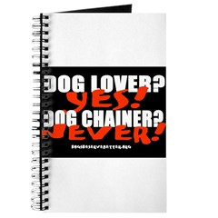 Dog Lover? Yes. Dog Chainer? Journal