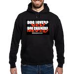 Dog Lover? Yes. Dog Chainer? Hoodie (dark)