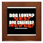 Dog Lover? Yes. Dog Chainer? Framed Tile