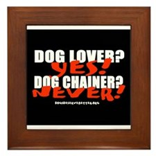 Dog Lover? Yes. Dog Chainer? Framed Tile