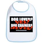 Dog Lover? Yes. Dog Chainer? Bib