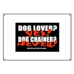 Dog Lover? Yes. Dog Chainer? Banner