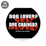 Dog Lover? Yes. Dog Chainer? 3.5