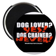 """Dog Lover? Yes. Dog Chainer? 2.25"""" Magnet (10 pack"""