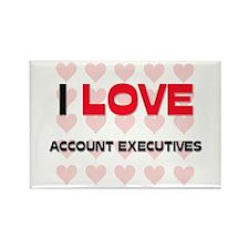 I LOVE ACCOUNT EXECUTIVES Rectangle Magnet