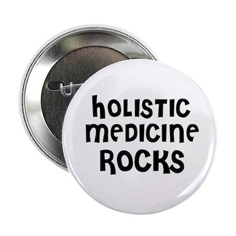 "HOLISTIC MEDICINE ROCKS 2.25"" Button (10 pack)"
