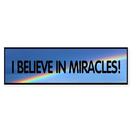 I believe in miracles rainbow Bumpersticker