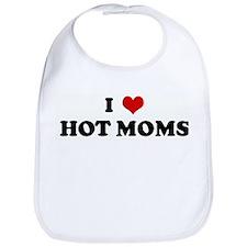 I Love HOT MOMS Bib