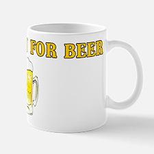 Will Run For Beer Mug