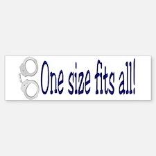 one size fits all Bumper Bumper Bumper Sticker