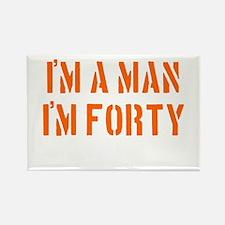 I'm A Man I'm 40 Rectangle Magnet