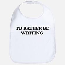 Rather be Writing Bib
