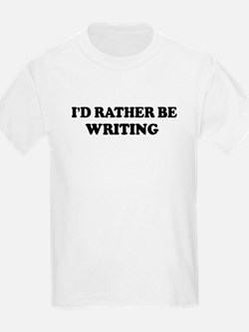 Rather be Writing Kids T-Shirt