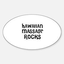HAWAIIAN MASSAGE ROCKS Oval Decal