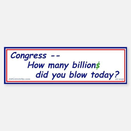 Congress Spends Billions Bumper Bumper Bumper Sticker