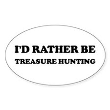 Rather be Treasure Hunting Oval Decal