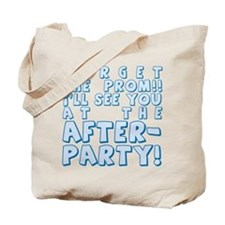 Forget Prom After Party Tote Bag