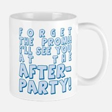 Forget Prom After Party Mug