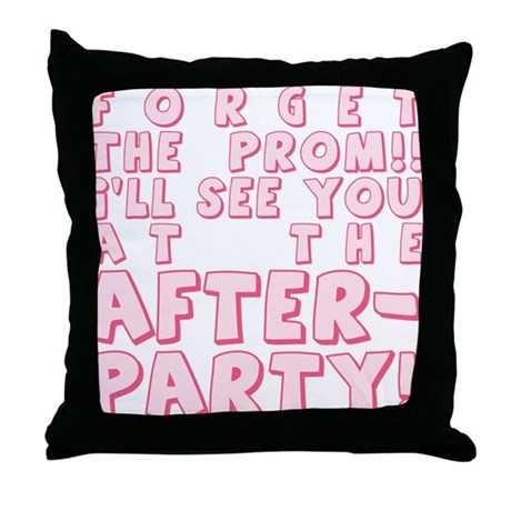Forget Prom After Party Throw Pillow