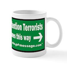 Attention Terrorists Mug