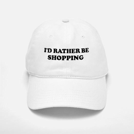 Rather be Shopping Baseball Baseball Cap