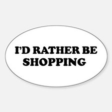 Rather be Shopping Oval Decal