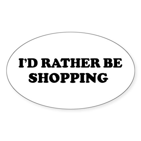 Rather be Shopping Oval Sticker