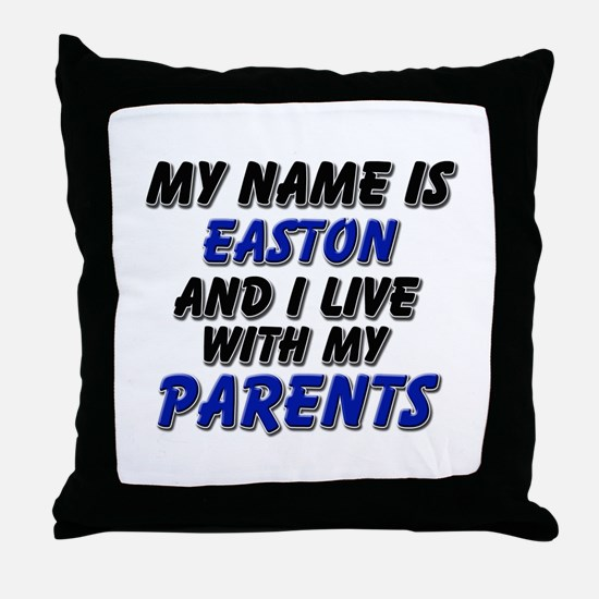 my name is easton and I live with my parents Throw