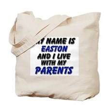 my name is easton and I live with my parents Tote